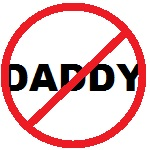 No Daddy Sign