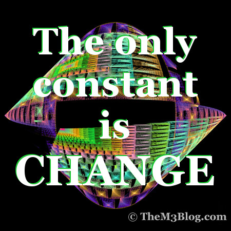 The only constant is change.
